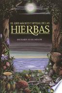 El Uso Mágico Y Ritual De Las Hierbas