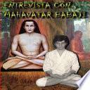 Entrevista Con Mahavatar Babaji