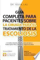 Guía Completa Para Pacientes Sobre La Cirugía Para El Tratamiento De La Escoliosis
