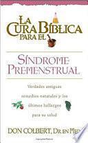 La Cura Biblica Para El Sindrome Premenstrual = The Bible Cure For Pms