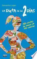 La Dieta De Los 2 Días. 150 Recetas De Menos De 300 Calorías