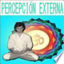 PercepciÓn Externa