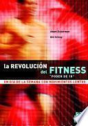 RevoluciÓn Del Fitness, La. Un Día A La Semana Con Movimientos Lentos
