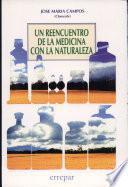 Un Reencuentro De La Medicina Con La Naturaleza / A Reunion With Nature Medicine