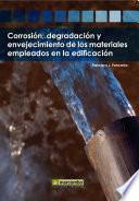 libro Corrosión, Degradación Y Envejecimiento De Los Materiales Empleados En La Edificación