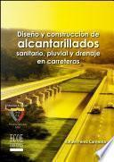 libro Diseño Y Construcción De Alcantarillados Sanitario, Pluvial Y Drenaje En Carreteras