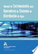libro Manual De Entrenamiento Para Operadores De Sistemas De Distribuci¢n De Agua