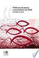 Politicas De Pesca Y Acuicultura De Chile / An Appraisal Of The Chilean Fisheries Sector
