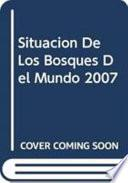Situación De Los Bosques Del Mundo 2007