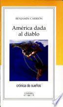 América Dada Al Diablo
