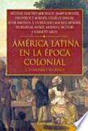 América Latina En La época Colonial: Economía Y Sociedad