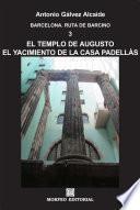 Barcelona. El Templo De Augusto. El Yacimiento De La Casa Padellàs