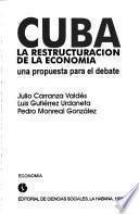 Cuba, La Restructuración [sic] De La Economía