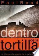 libro Dentro De La Tortilla: Un Viaje En Búsqueda De La Autenticidad