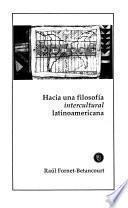 Hacia Una Filosofía Intercultural Latinoamericana