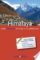 Himalaya. Cómo Preparar Un Viaje A La Cordillera