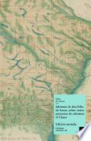 Informes De Don Félix Azara, Sobre Varios Proyectos De Colonizar El Chaco
