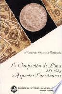 libro La Ocupación De Lima, 1881 1883: Aspectos Económicos Del Gobierno De García Calderón