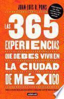 libro Las 365 Experiencias Que Debes Vivir En La Ciudad De México