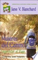 libro Mujeres Del Camino: Emprender El Viaje