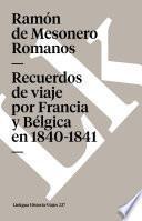 libro Recuerdos De Viaje Por Francia Y Bélgica En 1840 1841