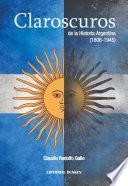 """claroscuros"" De La Historia Argentina"