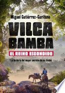 Vilcabamba. El Reino Escondido